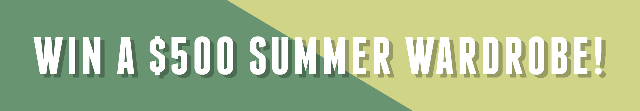 Enter to Win a $500 Summer Wardrobe