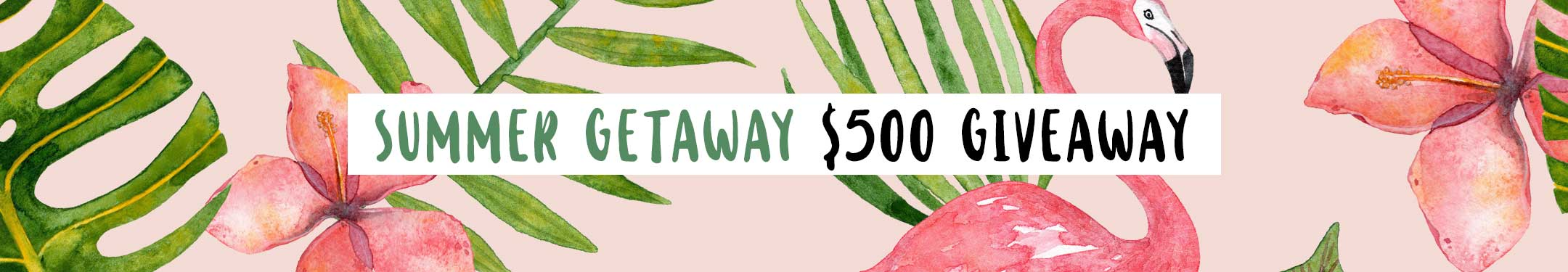 Win A $500 Summer Giveaway!