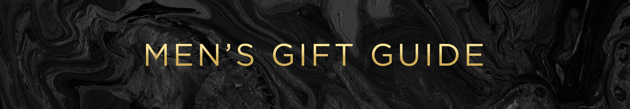 View our Gift Guide for Men