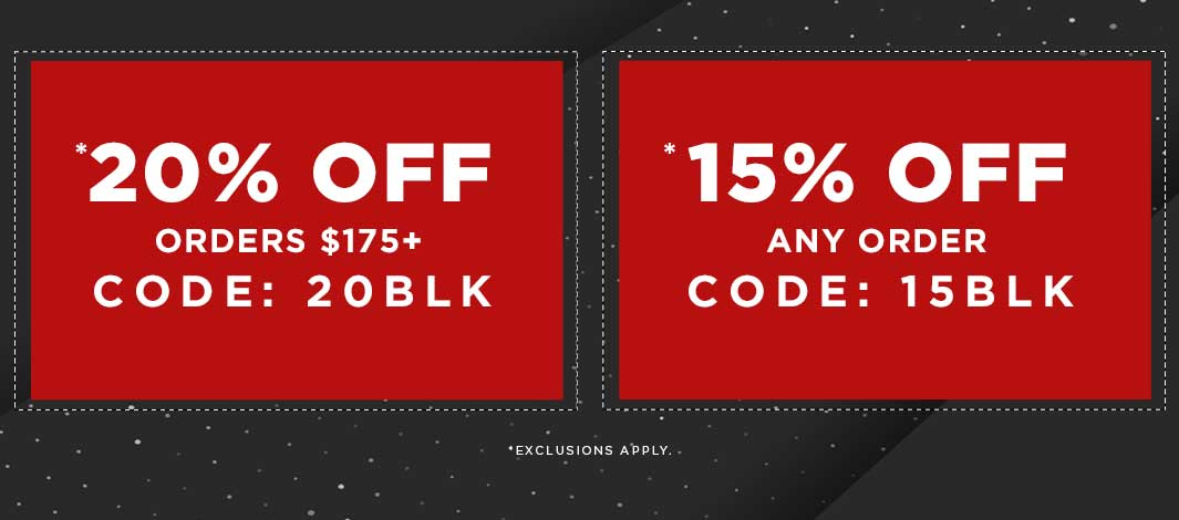 Take 20% Off Orders $175+, code 20BLK. Exclusions apply.