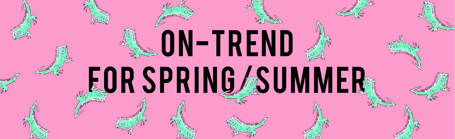 On-Trend For Spring/Summer - Shop Women's Spring/Summer Shop